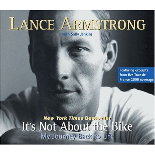 Lance Armstrong &quot;It's Not About the Bike&quot;